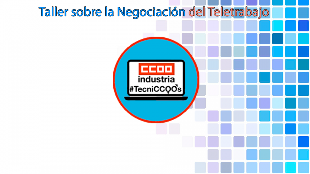 Taller Negociación Teletrabajo #TecniCCOOs